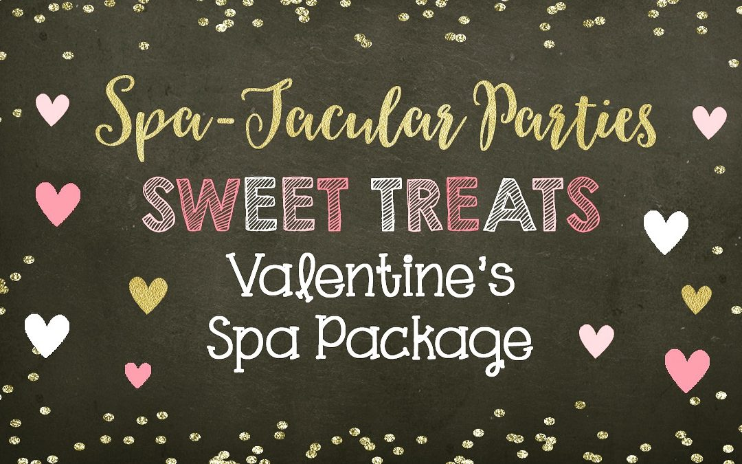 Valentine Sweet Treat Spa Package