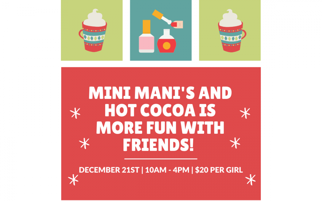 Holiday Favorite: Mini Mani's & Hot Cocoa Bar