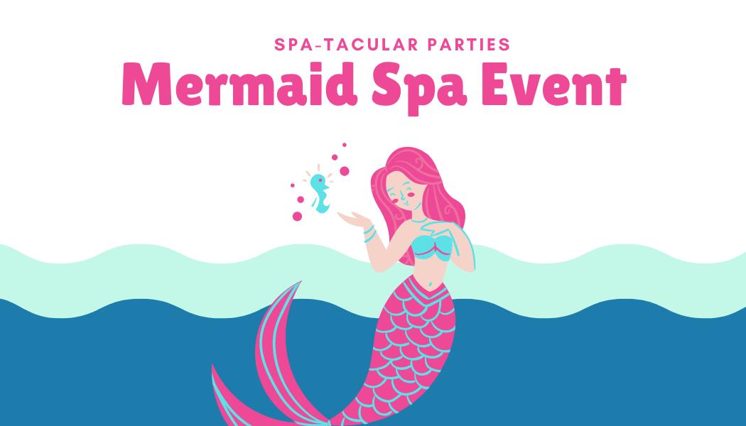 Mermaid Spa Event!
